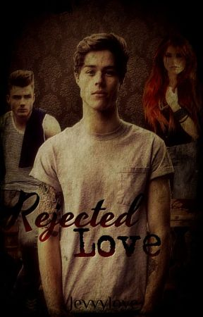 Rejected Love {UNDER EDITING} by Queen_mamaB