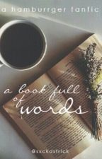 a book full of words || hamburrger by sxckasfrick