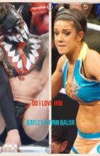 Do I love him ( Bayley x Finn Balor ) by Gabbywwe_