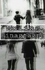 MULING PINAGTAGPO by KittieeeCattzz