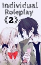 Individual Roleplay 《2》((Closed)) by LucyUchiha_