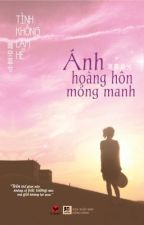 ÁNH HOÀNG HÔN MỎNG MANH(Tinh Lam Không Hề) by thaihaiha