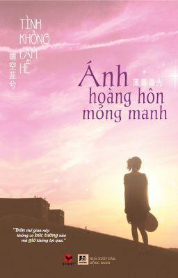 ÁNH HOÀNG HÔN MỎNG MANH(Tinh Lam Không Hề)