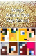 Magic Animal Club High School by 1538064a
