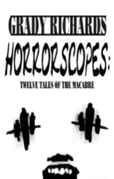 Horrorscopes: Twelve Tales of the Macabre by GradyRichards