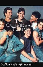 The outsiders texts by SparklyFairyPrincess