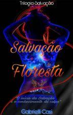 Salvação da Floresta by GabrielliAlbuquerque
