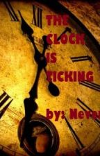 THE CLOCK IS TICKING by ereven1229