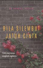 Bila SiLembut Jatuh Cinta. (C) by Aurora_velvet