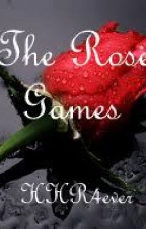 The Rose Games by HHR4ever