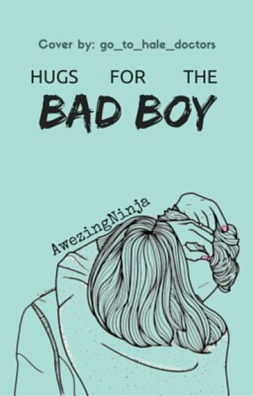 Hugs For The Bad Boy (Being Edit)