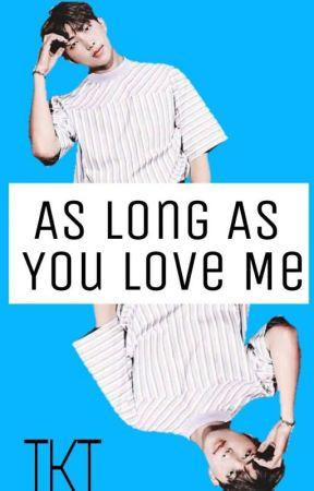 As Long As You Love Me (Rapmon X reader) by truekpoptrash
