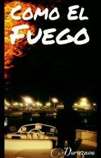 Como el Fuego (sterek saga #1) by Duraznou