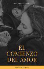 """""""EL COMIENZO DEL AMOR""""  by ashlyz200z"""