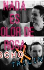 Nada Es Color De Rosa (Triline X 8cho) by Mahe-seme