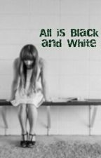 All is Black and White by Janae-Riann