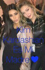 Kim Kardashian Es Mi Madre♡♡ by SofiaZJaramill