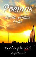 Poemas De La Ardua Vida by TheAngelux22