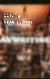 Editing Information by LoveDestinyEditing