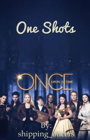 ONCE One Shots by shipping_oncers
