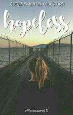 hopeless | joel pimentel au by efflorescent13