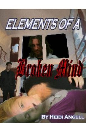 Elements of a Broken Mind by HeidiAngell
