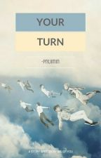 Your Turn | BTS by -prkjimin