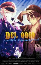 Del Odio Al Amor (Reiji x Shuu) by MitsukiSakamaki