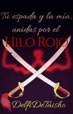 Tu espada y la mía, unidas por el Hilo Rojo (Foxangle) by DelfiDeTaisho