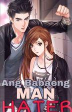 Ang Babaeng MAN HATER (Editing) by kisha062005taehyung
