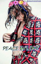 peace in love 》l.s by feministylinson