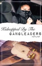 Kidnapped by The Gangleaders by bestfrans_forlife