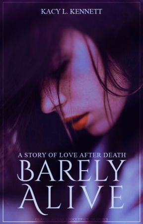 Barely Alive ➽ COMPLETE by sad_masquerade