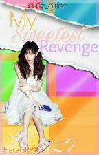 My Sweetest Revenge  by cutie_girlish