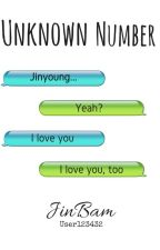 Unknown Number || JinBam by User123432