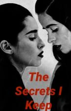 The Secrets I Keep (Camren Fanfic) by OurLaurenJauregui