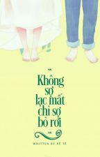 Không sợ lạc mất, chỉ sợ bỏ rơi by PhThao_CHH