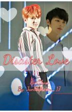 ➳♡ Disaster Love [JunSoo || Junshua] by AngelSmile-Ty