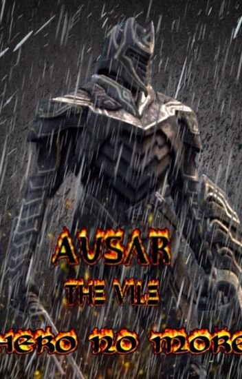 Ausar the Vile: Hero no More - Infinity Blade - RoL - Wattpad