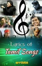 Lyrics of Tamil Songs by arrthi03