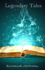 Legendary tales Book 1 by lonewolf_ofarticsnow