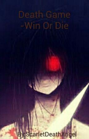 Death Game - Win or Die by ScarletDeathAngel