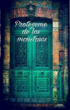 Protegeme De Los Monstruos  by Natichu200