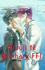 Miluji tě (Rinharu FF) by Nekanime