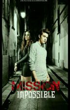 Mission Impossible [EN CORRECTION]  by DiamantDesha