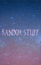 Random Stuff by Carnation195Jan
