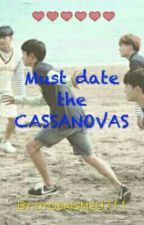 Must date the CASSANOVAS by dyosaisme0711