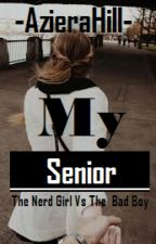 My Senior COMPELETED [PDF] by AzieraHill_wita