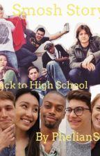 A Smosh Story: Back to High school by PhelianSCYoonmin