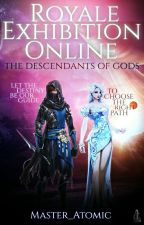 ROYALE EXHIBITION ONLINE: (The Descendant Of Gods) by Master_Atomic